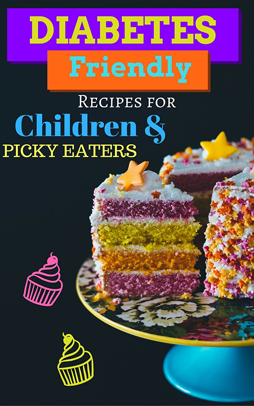 Diabetes-Friendly Recipes for Children and Picky Eaters: Diabetes Recipes Cookbook (English Edition)