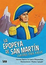 La epopeya de San Martín contada para niños (La brújula y la veleta) (Spanish Edition)