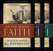 An Informed Faith: The Position Papers of R. J. Rushdoony