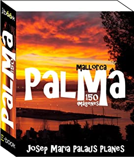 Mallorca: Palma (150 imágenes) (Spanish Edition)