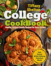 College Cookbook: Healthy, Budget-Friendly Recipes for Every Student | Gain Energy While Enjoying Delicious Meals