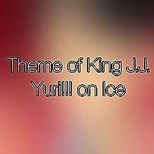 Theme of King J.J. (Yuri!!! on Ice OP)