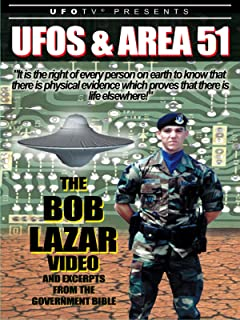 UFOs and Area 51: The Bob Lazar Video and Excerpts from The Government Bible