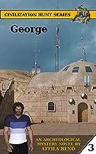 George (Civilization Hunt Book 3)
