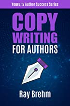 Copywriting For Authors: The Secret Template to Writing your Book Description Like A Pro in One Hour Even If You Can't Sta...