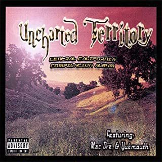 Uncharted Territory/Central California Compilation [Explicit]