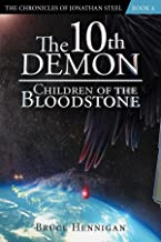 The 10th Demon: Children of the Bloodstone (The Chronicles of Jonathan Steel Book 4)