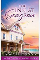 The Inn At Seagrove (South Carolina Sunsets Book 4) Kindle Edition