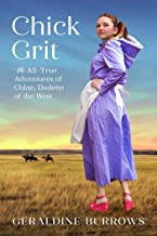 Chick Grit: The All-True Adventures of Chloe, Dudette of the West (A Chloe Crandall Adventure Book 1)