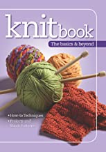 Knitbook: The Basics & Beyond (Landauer) Easy-to-Follow Reference Guide to Knitting with 100 Pages of How-To Instructions, Over 100 Photos, 3 Beginner-to-Intermediate Projects, and 24 Stitch Patterns