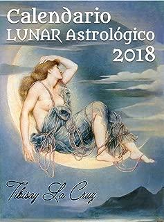 Calendario Lunar Astrológico 2018: Zona horaria GMT (Spanish Edition)