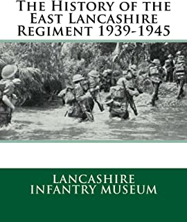 The History of the East Lancashire Regiment 1939-1945