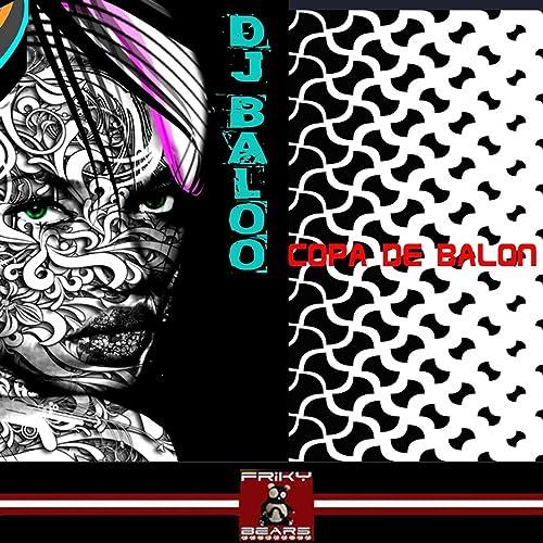 Copa de Balón de Dj Baloo en Amazon Music - Amazon.es