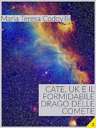 Cate, UK e il formidabile drago delle comete