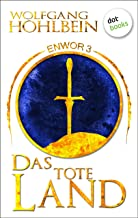 表紙: Enwor - Band 3: Das tote Land: Die Bestseller-Serie (German Edition) | Wolfgang Hohlbein