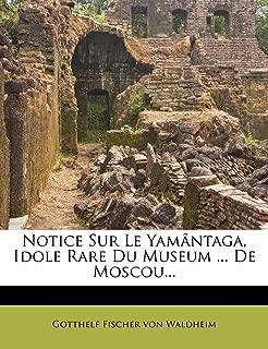 Notice Sur Le Yamântaga, Idole Rare Du Museum ... De Moscou... (French Edition)