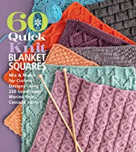60 Quick Knit Blanket Squares: Mix & Match for Custom Designs using 220 Superwash® Merino from Cascade Yarns® (60 Quick Kn...