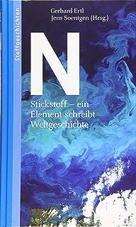 N: Stickstoff - ein Element schreibt Weltgeschichte Stoffgeschichten