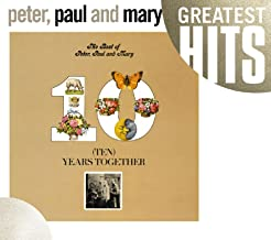 The Best Of Peter, Paul And Mary: Ten Years Together GH