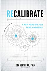 Recalibrate: A New Measure for Family Ministry Kindle Edition