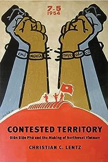 Contested Territory: Dien Bien Phu and the Making of Northwest Vietnam (Yale Agrarian Studies Series)