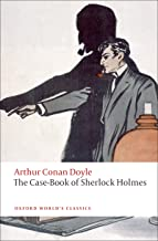 The Case-Book of Sherlock Holmes (Oxford World's Classics)