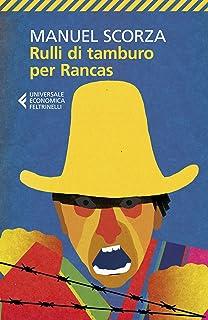 Rulli di tamburo per Rancas: Ciò che accadde dieci anni prima che il Colonnello Marruecos fondasse il secondo cimitero di Chinche. Prima Ballata (Italian Edition)