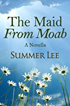The Maid From Moab: A Novella (Forgotten Tales Book 1)