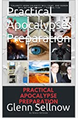 Practical Apocalypse Preparation Kindle Edition