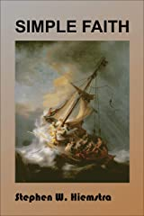 Simple Faith: Something Worth Living For (Christian Spirituality Book 4) Kindle Edition