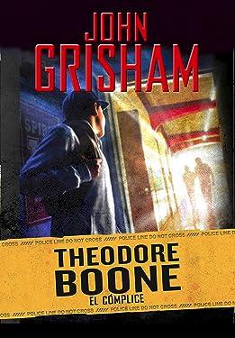 El cómplice (Theodore Boone 7) (Spanish Edition)