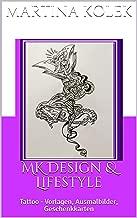 MK Design & Lifestyle: Tattoo - Vorlagen, Ausmalbilder, Geschenkkarten (German Edition)