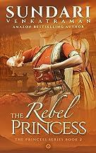 The Rebel Princess: A Historical Romance (The Princess Series Book 2)