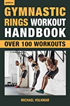 Gymnastic Rings Workout Handbook: Over 100 Workouts