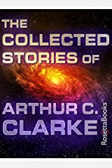 The Collected Stories of Arthur C. Clarke Kindle Edition