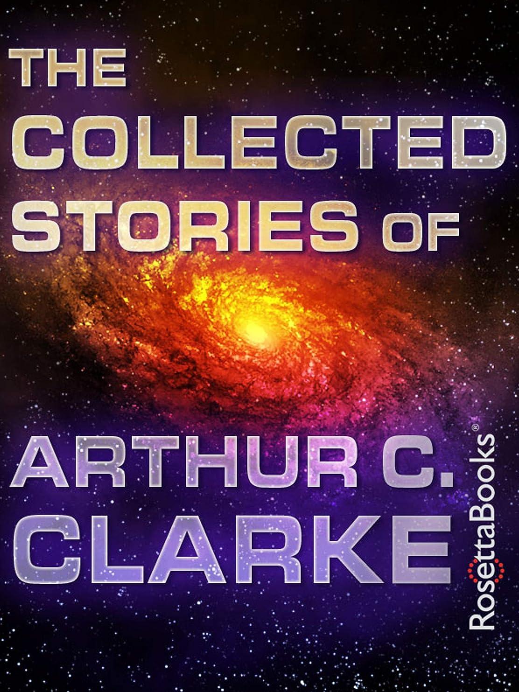 アシュリータファーマン苦情文句剥離The Collected Stories of Arthur C. Clarke (English Edition)
