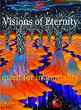 Visions of Eternity: Quest for Immortality