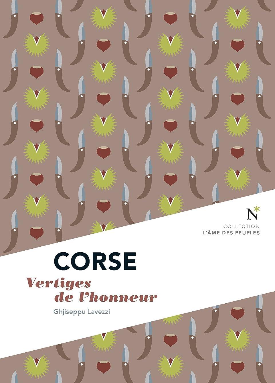 認証吸い込むびっくりCorse : Vertiges de l'honneur: L'?me des Peuples (French Edition)