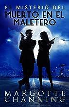 EL MISTERIO DEL MUERTO EN EL MALETERO: Aventura, misterio y romance con el inspector Germán Cortés (Los Misterios de Chann...