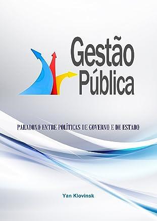 Gestão Pública: Paradoxo entre Políticas de Governo e de Estado