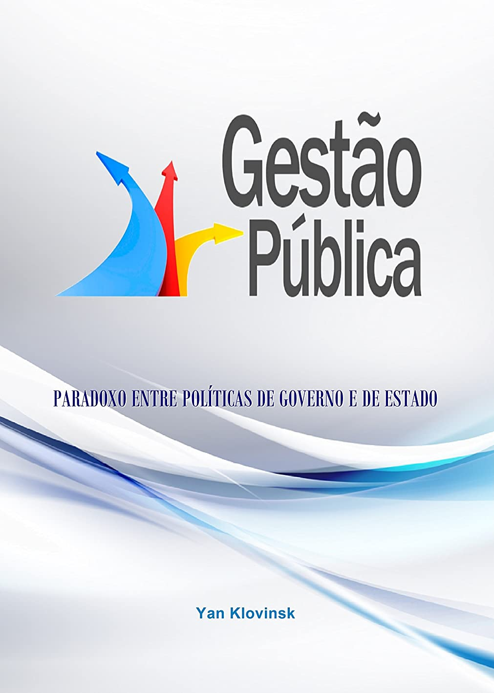 深く苦しむ王朝Gest?o Pública: Paradoxo entre Políticas de Governo e de Estado (Portuguese Edition)
