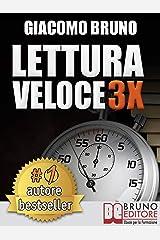 LETTURA VELOCE 3X. Tecniche di Lettura Rapida, Memoria e Memorizzazione, Apprendimento per Triplicare la Tua Velocità. (Autore Bestseller Vol. 2) Formato Kindle