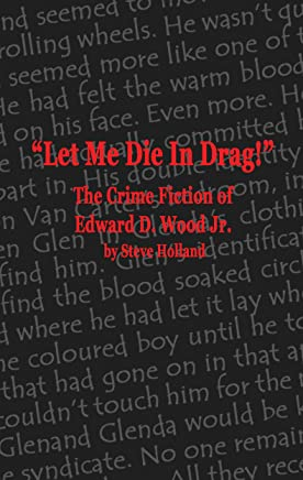 Let Me Die In Drag!: The Crime Fiction of Edward D. Wood Jr. (English Edition)
