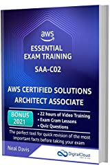 AWS Certified Solutions Architect Associate - Essential Exam Training SAA-C02: BONUS: On-Demand Video Course with 22h of guided Hands-on Lectures, Exam Cram Lessons and Quiz Questions Kindle Edition