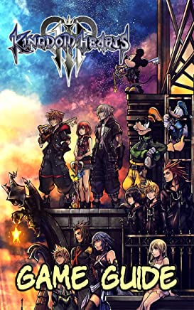 Kingdom Hearts 3 Game Guide: Walkthrough and Strategy Guide Book (English Edition)