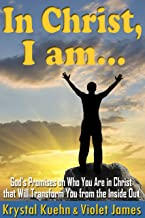 In Christ, I Am: Know Your Identity in Christ for Women, Men & Group Bible Study : (Bible Verses You Should Know for Chris...