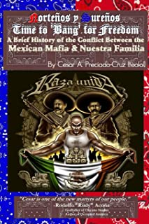 Bang for Freedom; A Brief History of Mexican Mafia, Nuestra Familia and Latino Activism in the U.S.