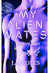 My Alien Mates: Recky's Diary Kindle Edition