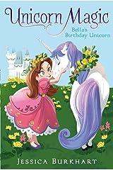 Bella's Birthday Unicorn (Unicorn Magic Book 1) Kindle Edition