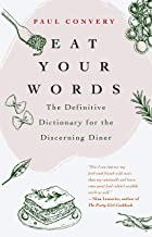 Eat Your Words: The Definitive Dictionary for the Discerning Diner (Food Trivia, for Readers of The Flavor Bible and The Modernist Bread Book) (English Edition)
